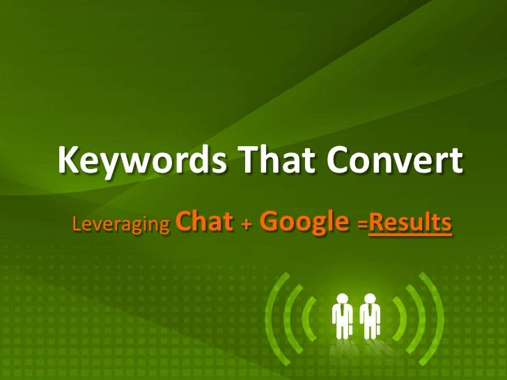 Keywords That Convert Leveraging Chat +   Google =Results