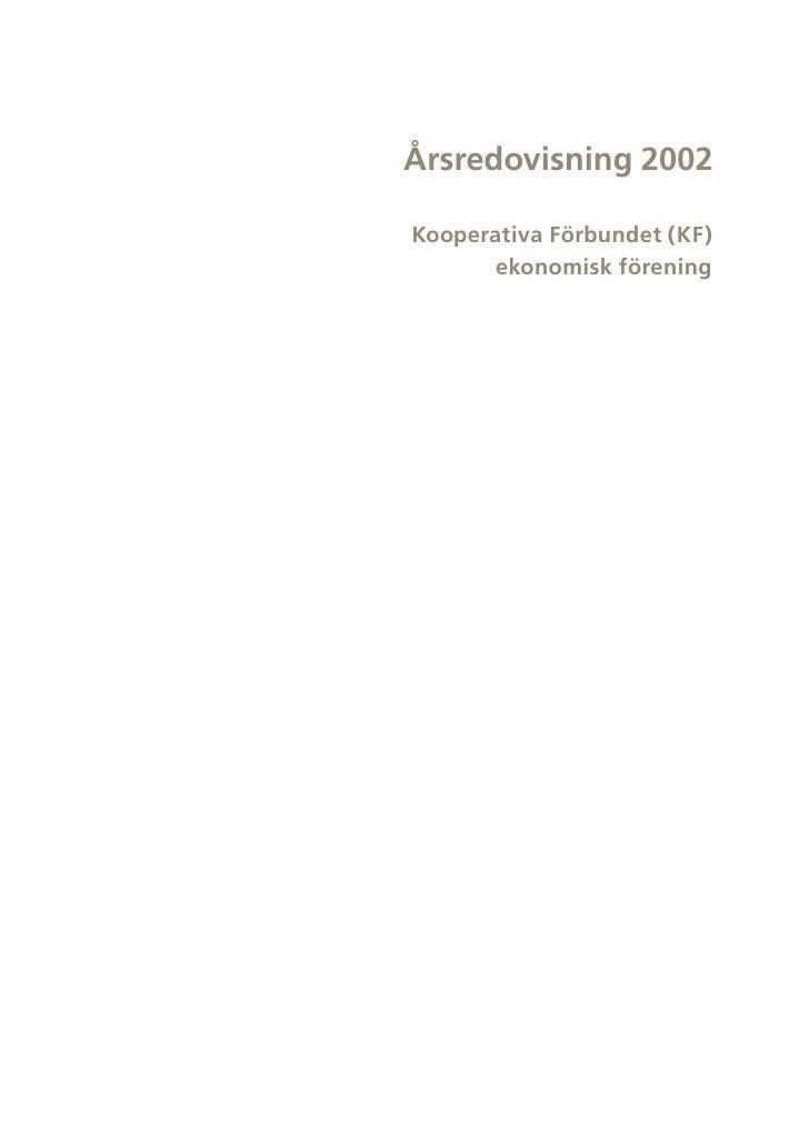 Årsredovisning 2002  Kooperativa Förbundet (KF)        ekonomisk förening