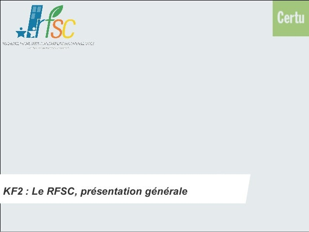 KF2: Le RFSC, présentation générale