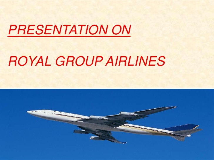 PRESENTATION ONROYAL GROUP AIRLINES<br />