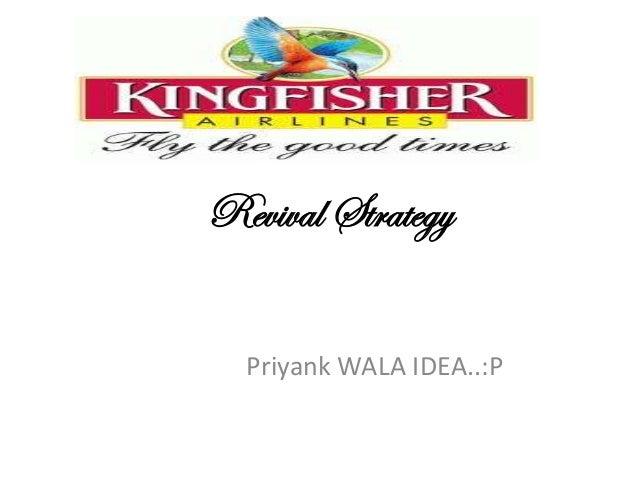 Revival Strategy  Priyank WALA IDEA..:P