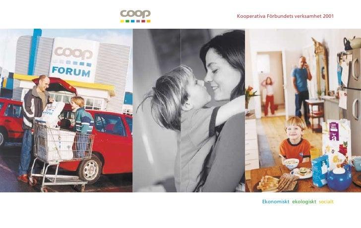 Kooperativa Förbundets verksamhet 2001              Ekonomiskt ekologiskt socialt