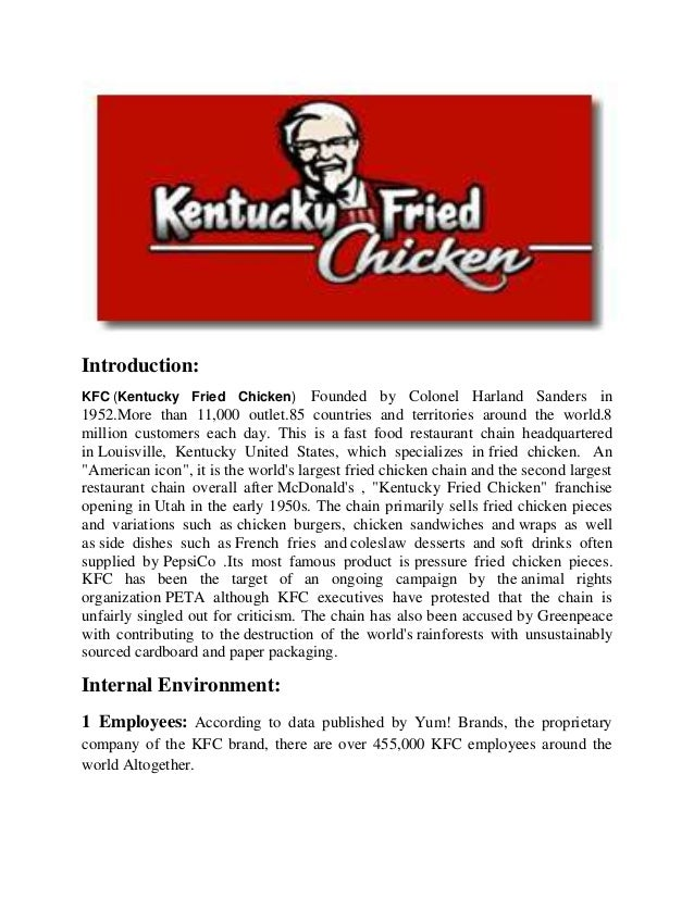 Introduction:KFC (Kentucky Fried Chicken)         Founded by Colonel Harland Sanders in1952.More than 11,000 outlet.85 cou...