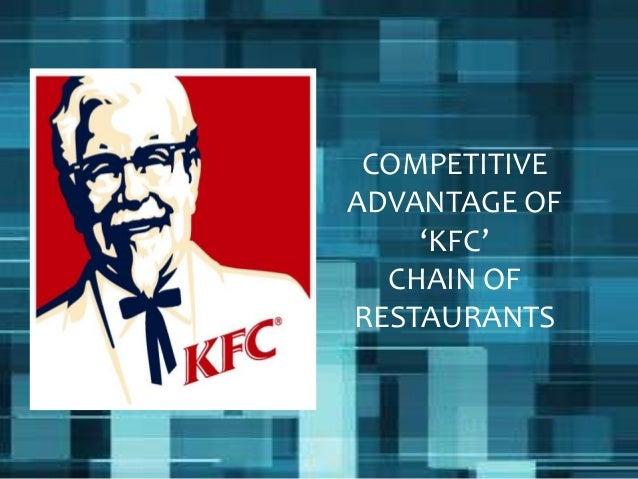 COMPETITIVE ADVANTAGE OF 'KFC' CHAIN OF RESTAURANTS