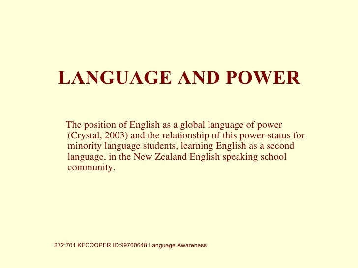 <ul><li>The position of English as a global language of power (Crystal, 2003) and the relationship of this power-status fo...