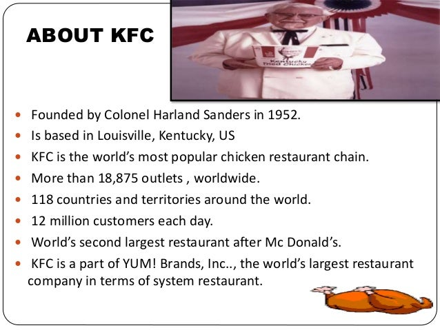kfc essay Free essay: the communication done without mixing any culture will not miss its meaning, but once a culture is mixed up with the communication then it may.