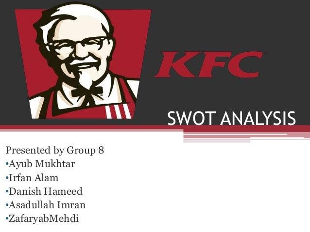 SWOT ANALYSIS Presented by Group 8 •Ayub Mukhtar •Irfan Alam •Danish Hameed •Asadullah Imran •ZafaryabMehdi