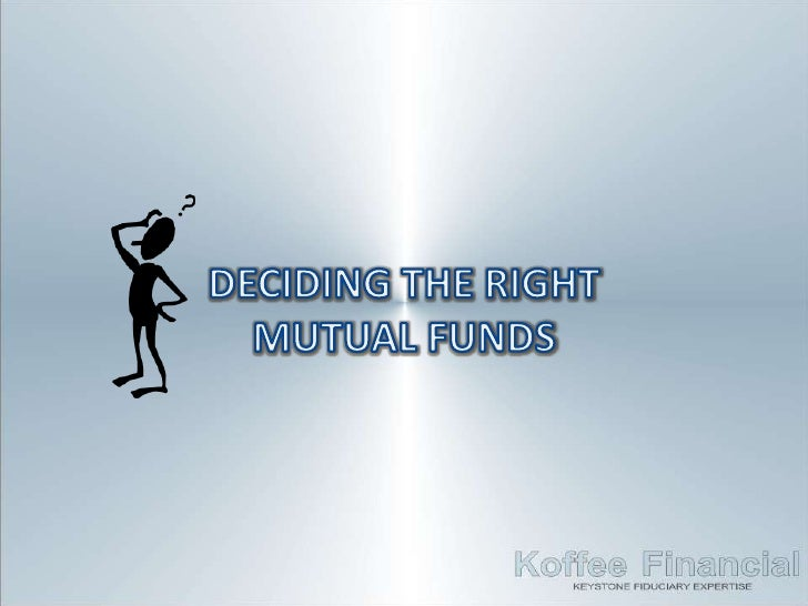 Factors When Choosing MF• Investment Objectives   – Are the fund's investment objectives consistent with your own? Can the...
