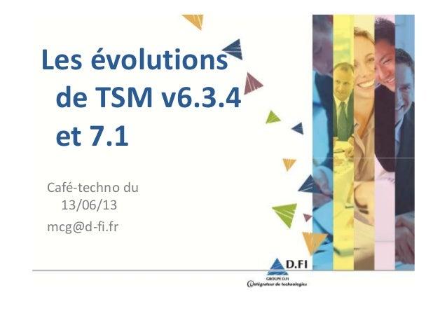[Café Techno] Les évolutions de TSM v6.3.4 et bientôt 7.1