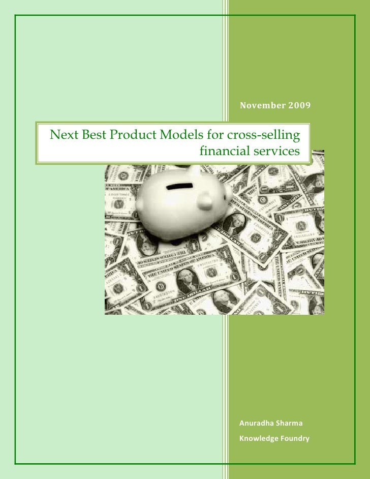 November 2009   Next Best Product Models for cross-selling                        financial services                      ...