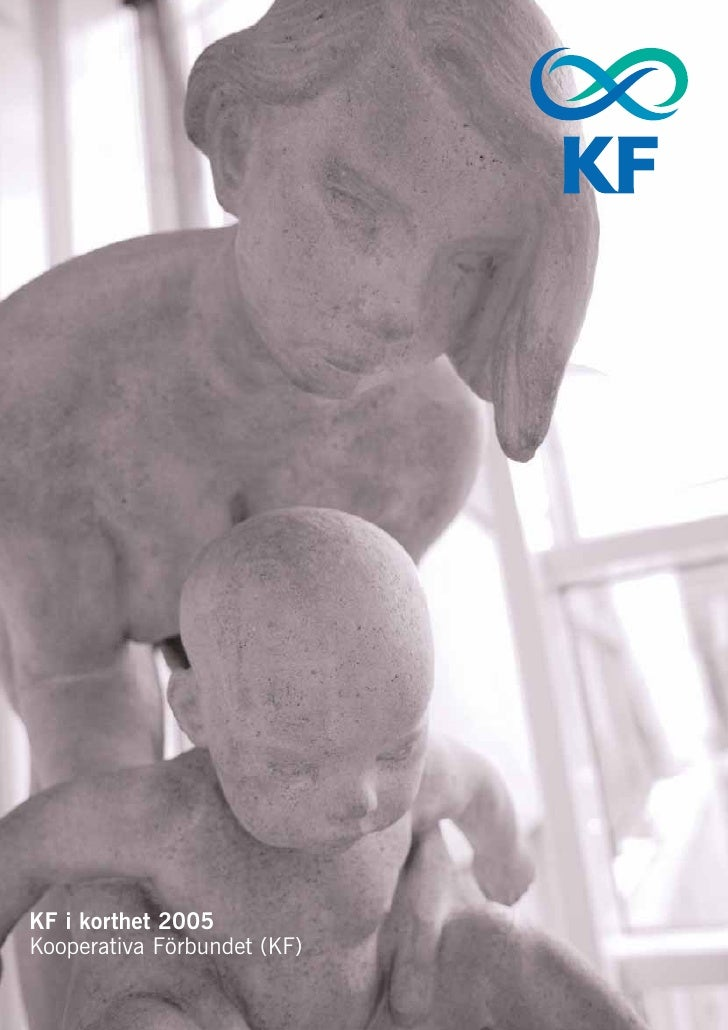 KF i korthet 2005 Kooperativa Förbundet (KF)