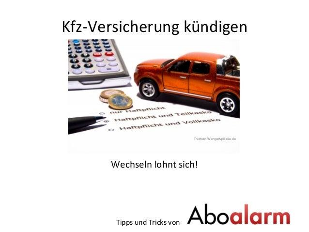 Kfz-‐Versicherung  kündigen                              Wechseln  lohnt  sich!    Thorben We...