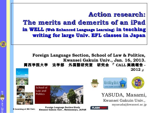 Action research:                               The merits and demerits of an iPad                               in WELL (W...