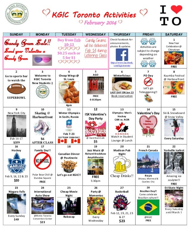 KGIC Toronto Activities February 2014 SUNDAY  MONDAY  TUESDAY  WEDNESDAY  THURSDAY  Candy Gram Sale!!  Buy from Feb 10-13 ...