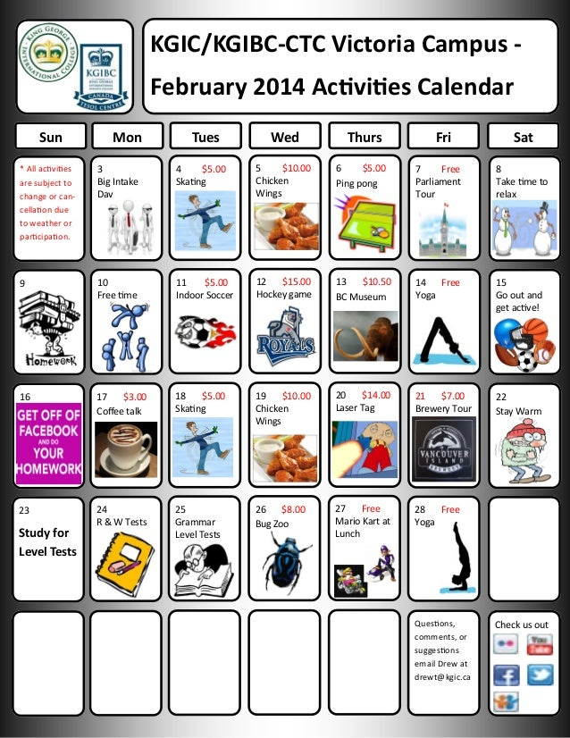KGIC/KGIBC-CTC Victoria Campus February 2014 Activities Calendar Sun  Mon  Tues  Wed  Thurs  Fri  Sat  * All activities ar...
