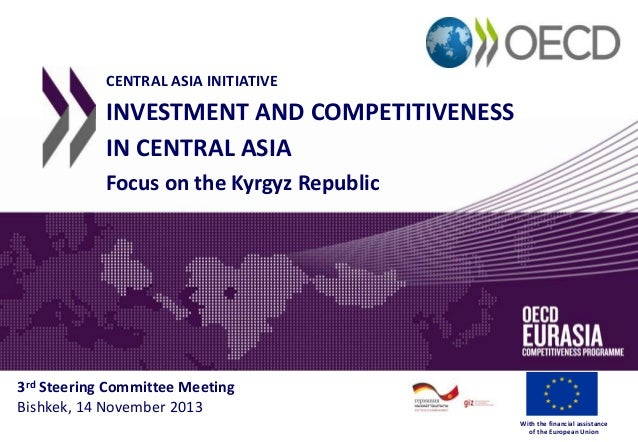 Investment and Competitiveness in Central Asia - Focus on the Kyrgyz Republic