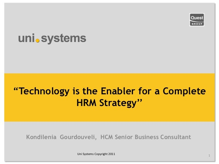 """Technology is the Enabler for a Complete             HRM Strategy""""  Kondilenia Gourdouveli, HCM Senior Business Consulta..."