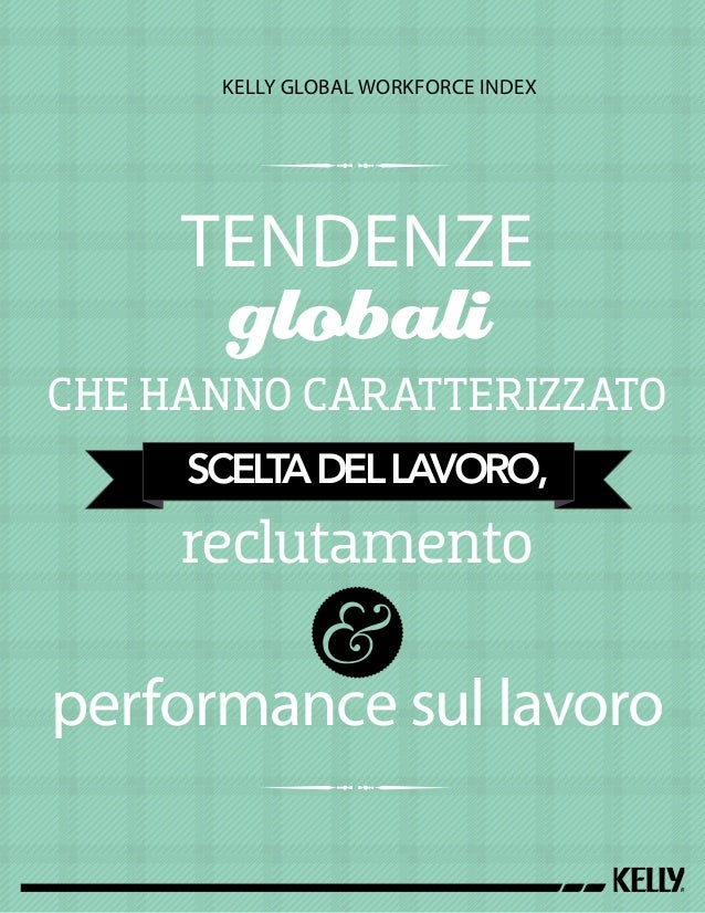 Kgwi 2013   tendenze globali che hanno caratterizzato scelta del lavoro, reclutamento e performance sul lavoro