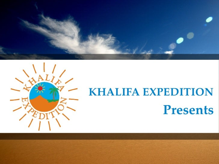 KHALIFA EXPEDITION          Presents
