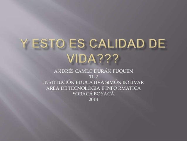 ANDRÉS CAMLO DURÁN FUQUEN  11-2  INSTITUCIÓN EDUCATIVA SIMÓN BOLÍVAR  AREA DE TECNOLOGIA E INFO RMATICA  SORACÁ BOYACÁ.  2...