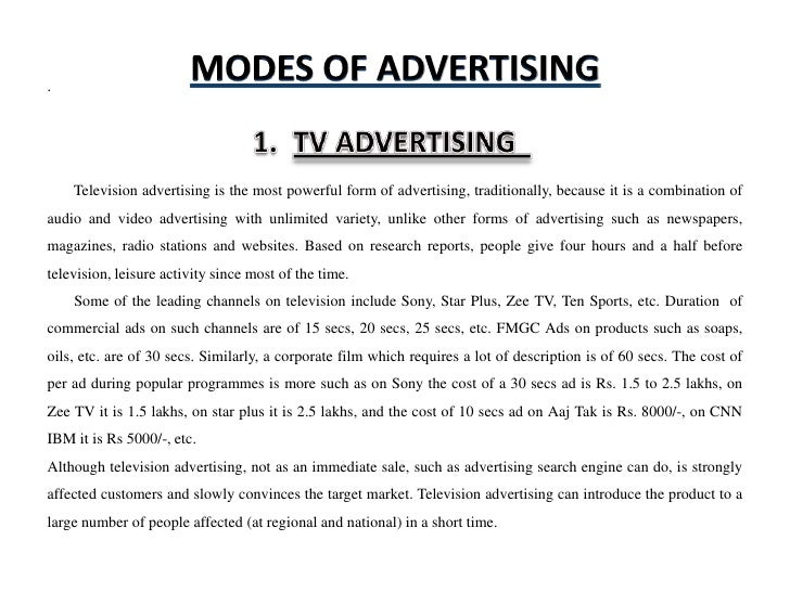 .    Television advertising is the most powerful form of advertising, traditionally, because it is a combination ofaudio a...