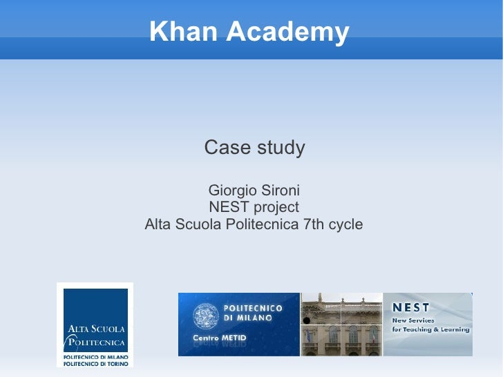 Khan Academy        Case study         Giorgio Sironi         NEST projectAlta Scuola Politecnica 7th cycle