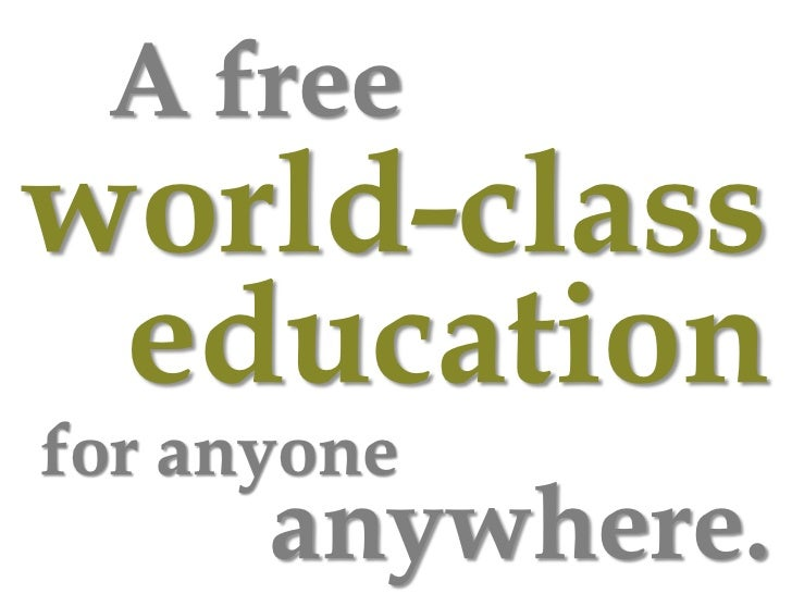 A freeworld-class educationfor anyone      anywhere.