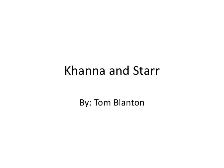 Khanna and Starr<br />By: Tom Blanton<br />