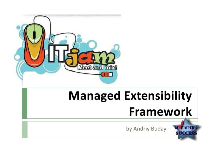 Managed Extensibility Framework<br />by Andriy Buday		<br />