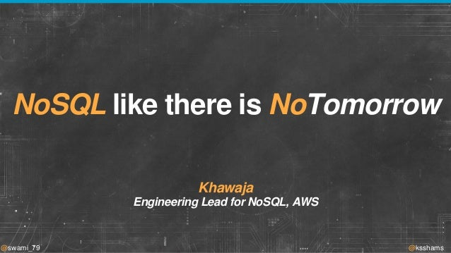 NoSQL like there is No Tomorrow