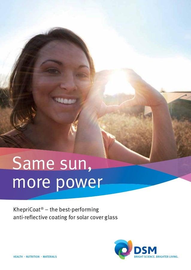 KhepriCoat®– the best-performinganti-reflective coating for solar cover glassSame sun,more power