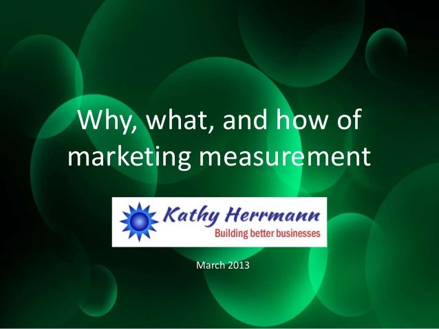 Why, what, and how ofmarketing measurementMarch 2013