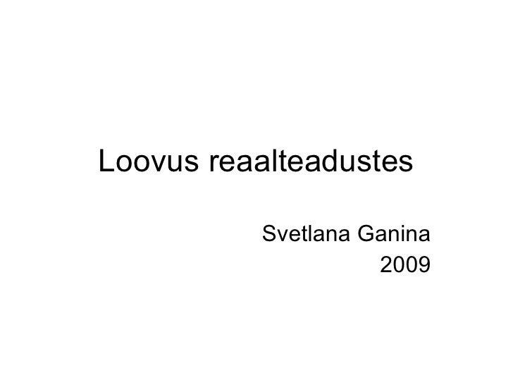 Loovus reaalteadustes Svetlana Ganina 2009