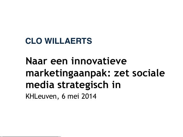 IA Innovatieve marketingcommunicatie: Klaar voor de strijd! Sessie 2 Clo Willaerts. KHLeuven.
