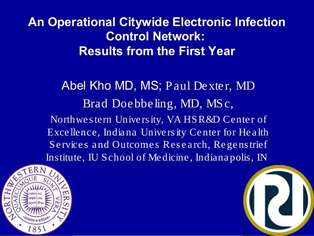 An Operational Citywide Electronic Infection Control Network: Results from the First Year Abel Kho MD, MS; Paul Dexter, MD...