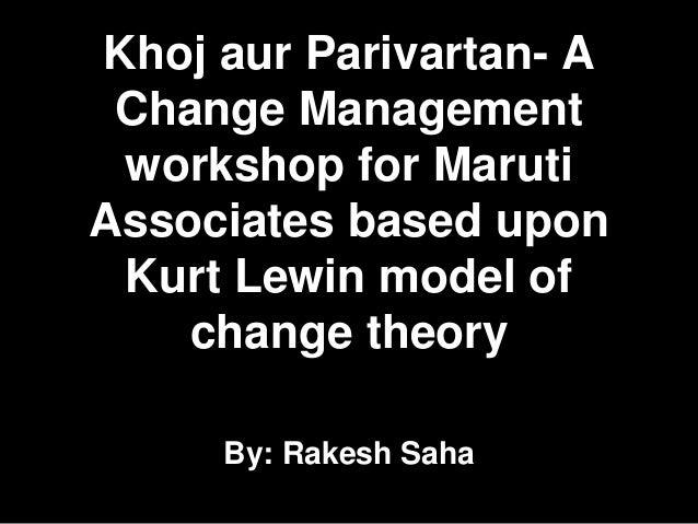 Khoj aur parivartan  a change management workshop for maruti associates