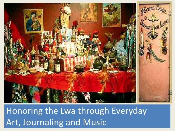 Honouring the Lwa through Art, Journaling and Music! <br />Honoring the Lwa through Everyday Art, Journaling and Music<br />