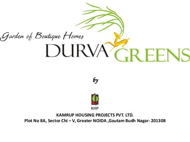 by                KAMRUP HOUSING PROJECTS PVT. LTD.Plot No 8A, Sector Chi – V, Greater NOIDA ,Gautam Budh Nagar- 201308