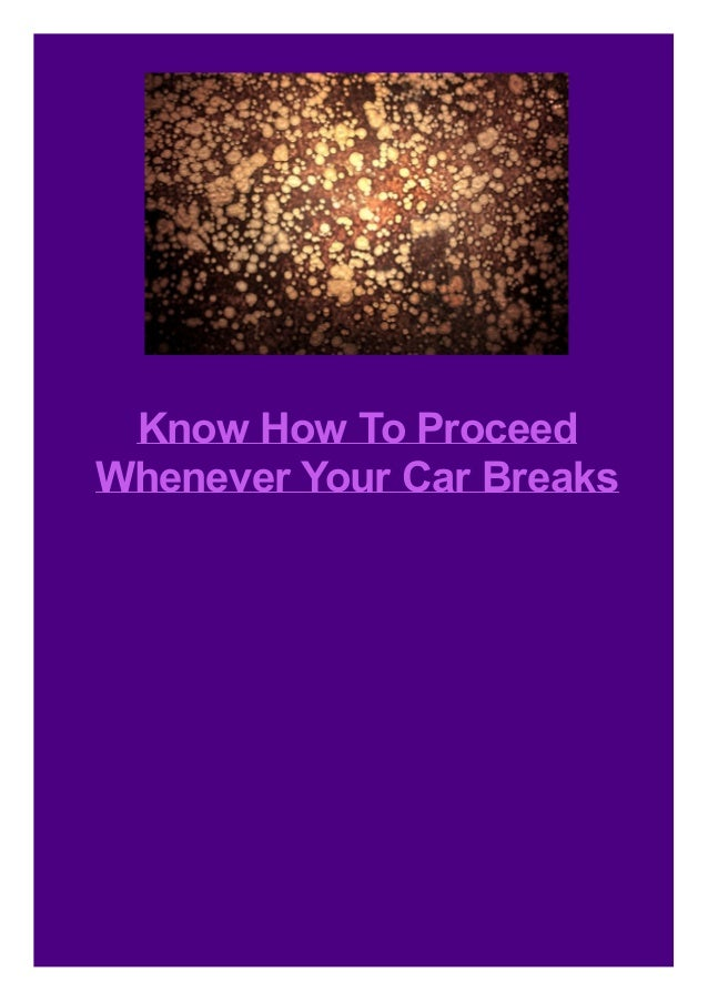 Know How To Proceed Whenever Your Car Breaks