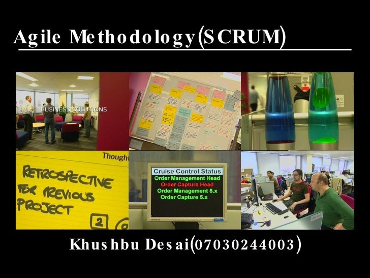 Agile Methodology(SCRUM) Khushbu Desai(07030244003)