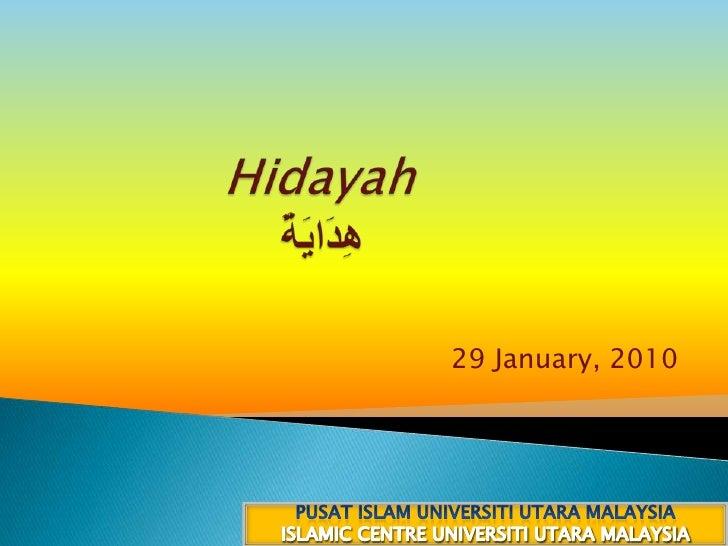 Hidayahهِدَايَةٌ<br />14 صفر 1431هـ<br />29 January, 2010<br />PUSAT ISLAM UNIVERSITI UTARA MALAYSIA<br />ISLAMIC CENTRE ...