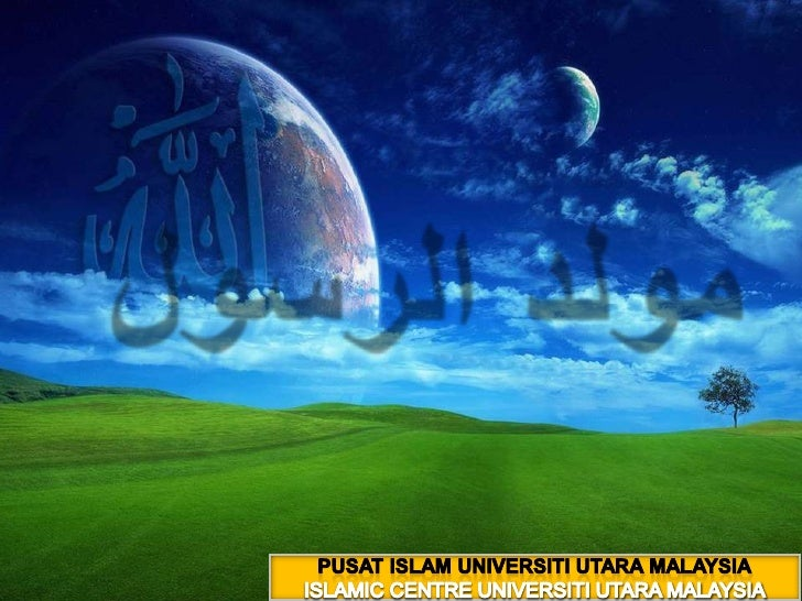 مولد الرسول<br />PUSAT ISLAM UNIVERSITI UTARA MALAYSIA<br />ISLAMIC CENTRE UNIVERSITI UTARA MALAYSIA<br />