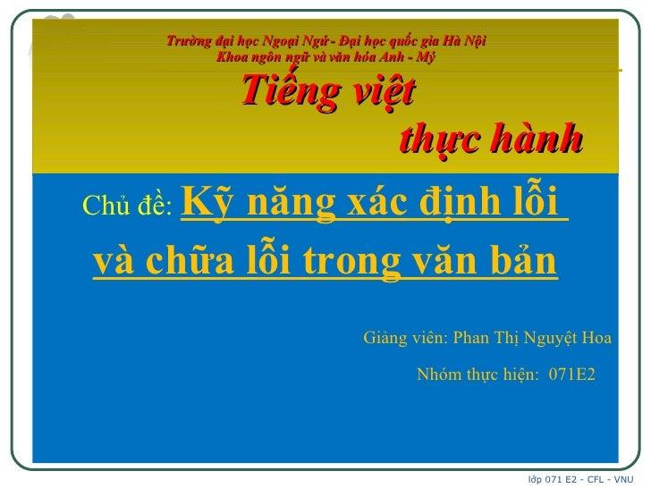 Trường đại học Ngoại Ngứ - Đại học quốc gia Hà Nội Khoa ngôn ngữ và văn hóa Anh - Mý  Tiếng việt    thực hành <ul><li>Chủ ...