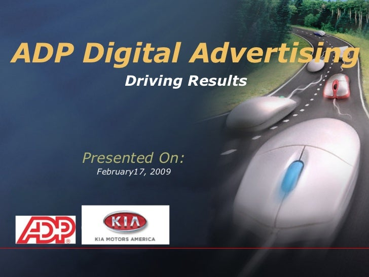 ADP Digital Advertising Driving Results Presented On: February17, 2009