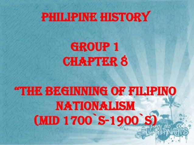 The Beginning of Filipino Nationalism (MID 1700`S -1900`S)