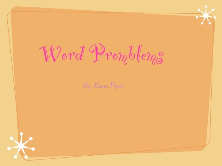 Word Promblems     By Kiana Pryor