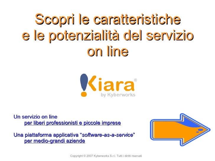 Scopri le caratteristiche e le potenzialità del servizio on line <ul><li>Un servizio on line </li></ul><ul><ul><li>per...