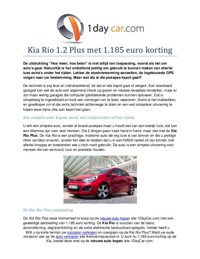 """Kia Rio 1.2 Plus met 1.185 euro kortingDe uitdrukking """"Hoe meer, hoe beter"""" is niet altijd van toepassing, vooral als het ..."""