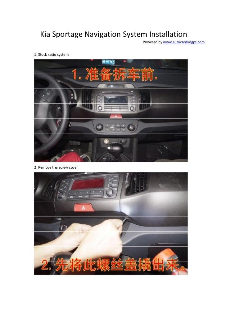 Kia Sportage Navigation System Installation                                 Powered by www.autocardvdgps.com1. Stock radio...