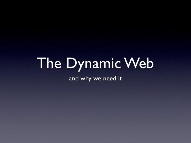 The Dynamic Web